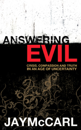 AnsweringEvil: Crisis, Compassion and Truth in an Age of Uncertainty